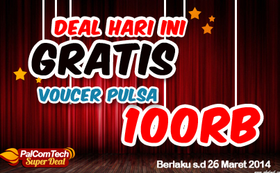 Deal Hari Ini, Daftar All Program PalComTech Gratis Voucer Pulsa Senilai 100rb